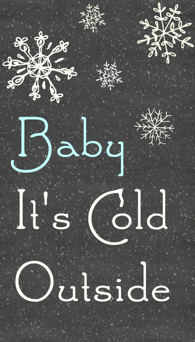 Baby It's Cold Outside chalkboard